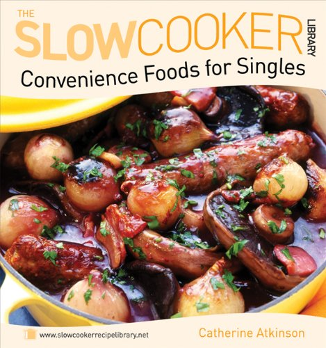 Convenience Foods for Singles (Slow Cooker Library) (The Slowcooker Library)