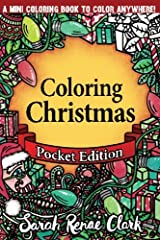 Coloring Christmas: Pocket Edition: A pocket-sized coloring book with 30 Christmas pictures to color anywhere! Paperback