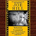 Voluntary Committal: A Short Story from '20th Century Ghosts' Audiobook by Joe Hill Narrated by David LeDoux