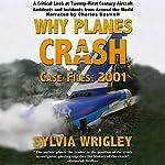 Why Planes Crash Case Files: 2001   Sylvia Wrigley