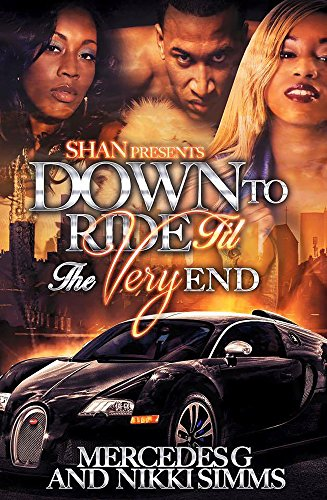 (Down to Ride Til the Very End)