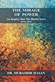 img - for The Mirage of Power - An Inquiry into the Bhutto Years 1971-1977 book / textbook / text book