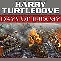 Days of Infamy: A Novel of Alternate History Hörbuch von Harry Turtledove Gesprochen von: John Allen Nelson