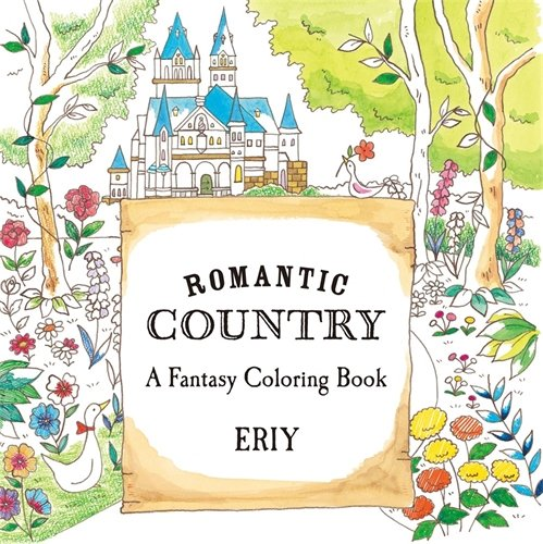 Cool Designs To Color (Romantic Country: A Fantasy Coloring Book)