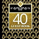 40 Guest Book 40th Birthday Celebration And Keepsake Memory