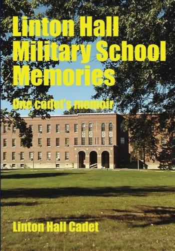 Linton Hall Military School Memories: One Cadet's Memoir