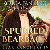 Spurred Bearback: Bear Ranchers, Book 4 | Becca Fanning
