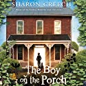 Boy on the Porch Audiobook by Sharon Creech Narrated by Heather Henderson