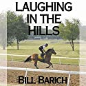 Laughing in the Hills Audiobook by Bill Barich Narrated by Kevin Foley