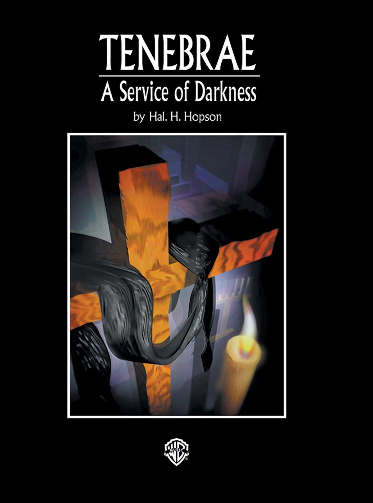 Tenebrae -- A Service of Darkness: SATB, Choral Score (H. W. Gray)