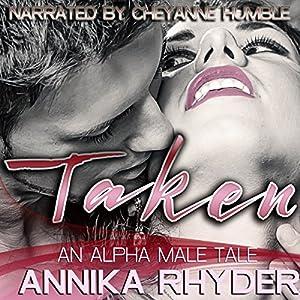 Taken: An Alpha Male Tale Audiobook