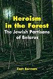 Heroism in the Forest, Zeev Barmatz, 9657589010