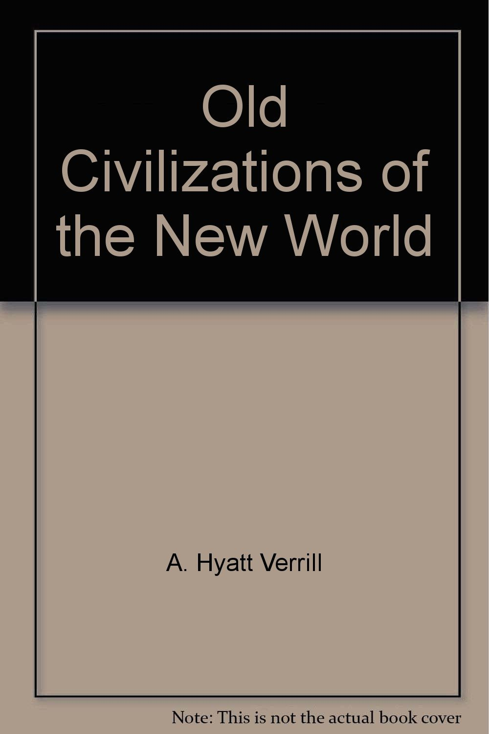 Old civilizations of the new world,