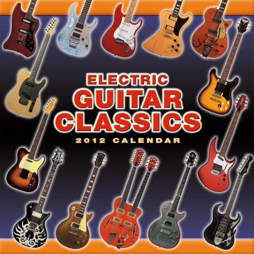 Electric Guitar Classics 2012 Wall (calendar)