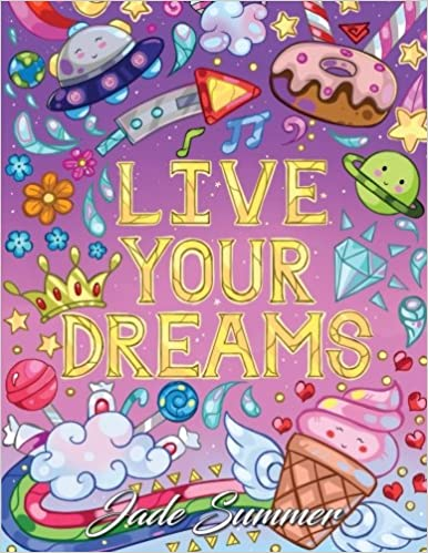 Amazon Live Your Dreams An Adult Coloring Book With Fun Inspirational Quotes And Adorable Kawaii Drawings Gifts For Relaxation