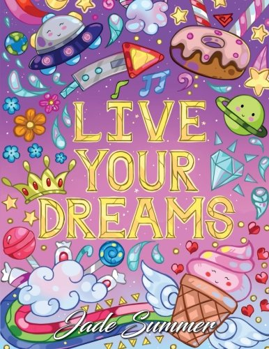 Live Your Dreams: An Adult Coloring Book with Fun Inspirational Quotes and Adorable Kawaii Drawings cover