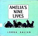 Amelia's Nine Lives, Lorna Balian, 0687012503