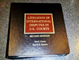 Litigation of International Disputes in U.S. Courts, Nanda, Ved P. and Pansius, David K., 0314110658