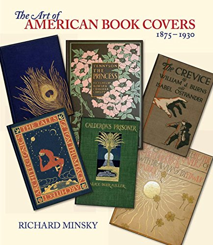 Read Online The Art of American Book Covers: 1875-1930 ebook
