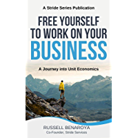 Free Yourself to Work On Your Business: A Journey Into Unit Economics