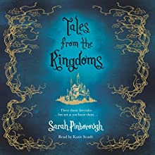 Tales from the Kingdoms: Poison, Charm, Beauty Audiobook by Sarah Pinborough Narrated by Katie Scarfe