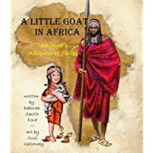 A Little Goat in Africa (Allie's Adventures Series Book 4)