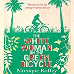 The White Woman on the Green Bicycle | Monique Roffey