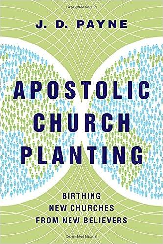 Apostolic Church Planting: Birthing New Churches from New