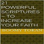21 Powerful Scriptures: To Increase Your Faith   Boomy Tokan