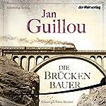 Die Brückenbauer (Die Brückenbauer 1) | Jan Guillou