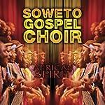 SOWETO GOSPEL CHOIR - AFRICAN SPIRIT