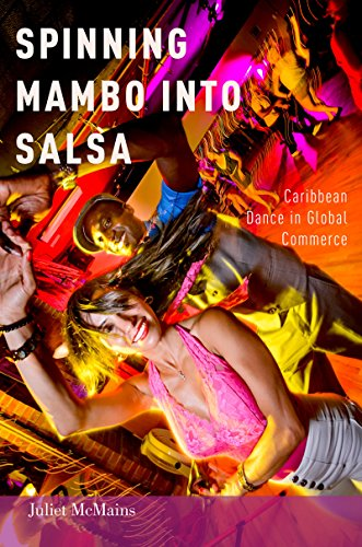 - Spinning Mambo into Salsa: Caribbean Dance in Global Commerce