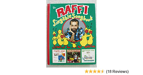 The Raffi Singable Songbook: A Collection of 51 Songs from Raffi\'s ...