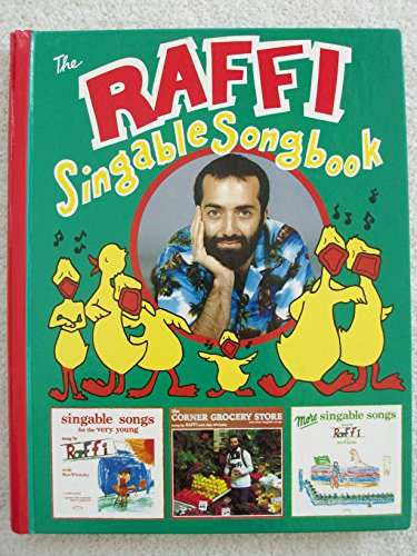 The Raffi Singable Songbook: A Collection of 51 Songs from Raffi's First Three Records for Young Children - Singable Songs Collection