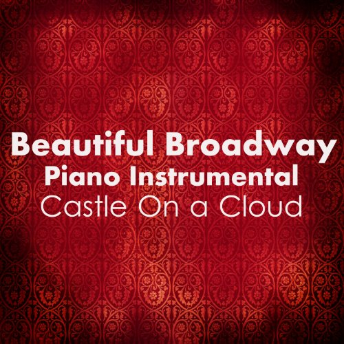 Beautiful Broadway Piano: Castle On a Cloud