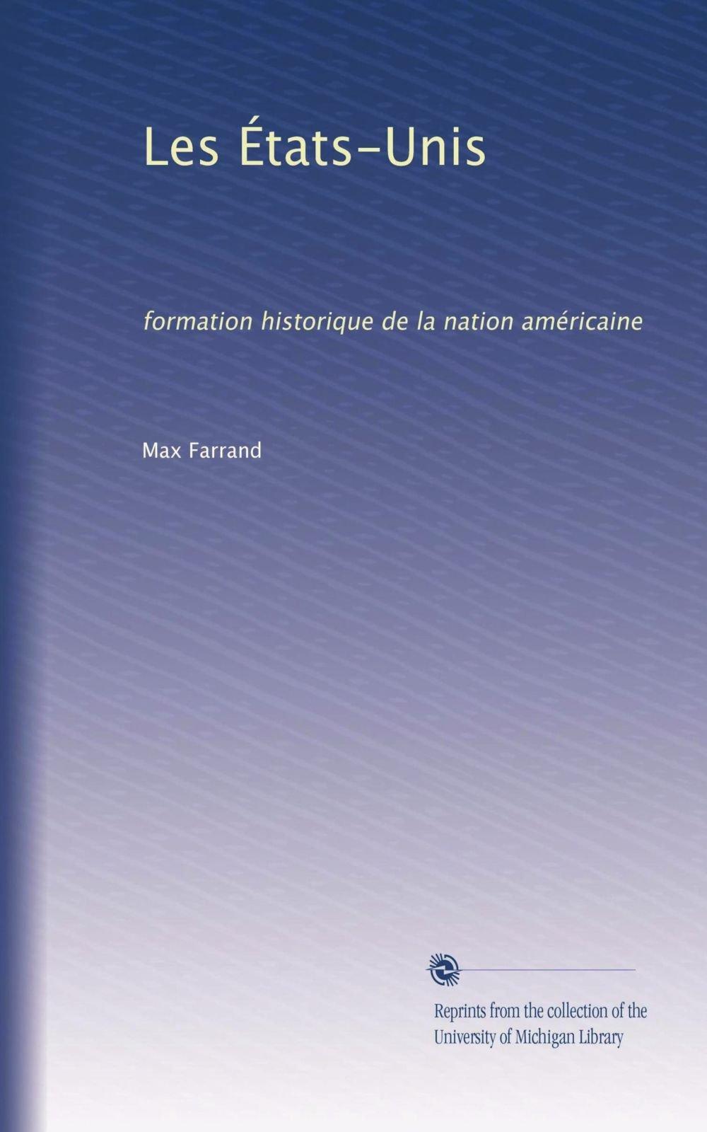 Download Les États-Unis: formation historique de la nation américaine (French Edition) PDF