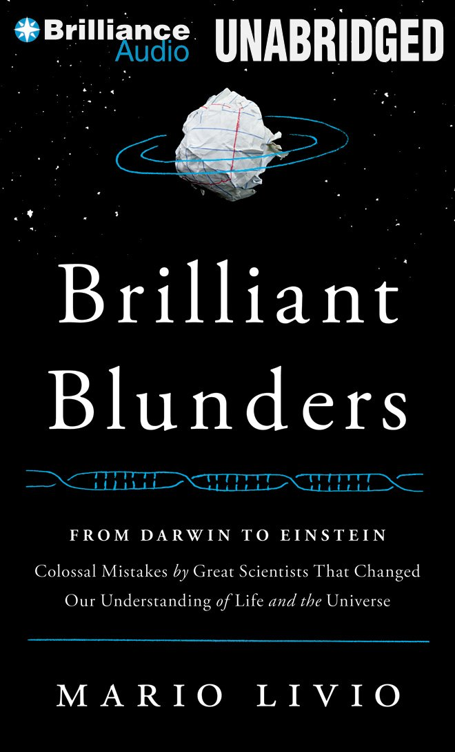Brilliant Blunders: From Darwin to Einstein - Colossal Mistakes by Great Scientists That Changed Our Understanding of Life and the Universe ebook