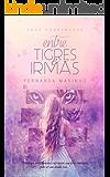 Entre Tigres e Irmãs (Saga Condenados Livro 1)