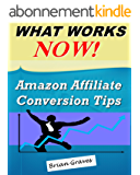 Amazon Affiliate: What Works Now, Conversion Tips to Increase Clicks and Sales: (amazon affiliate marketing, affiliate marketing, make money as an amazon affiliate) (English Edition)