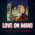 Love on Mars | Justin Keenan