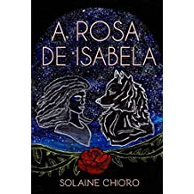 A Rosa de Isabela (Portuguese Edition)