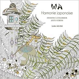Coloriage Bebe Harmonie.Wa Harmonie Japonaise Dessins A Colorier Anti Stress Amazon Fr