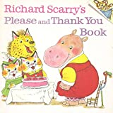 Richard Scarry's Please and Thank You Book, Richard Scarry, 0394833066