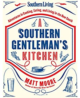 The Southerners Cookbook Recipes Wisdom and Stories Editors