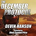The December Protocol Audiobook by Devin Hanson Narrated by Rhett Samuel Price