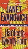 Hardcore Twenty-Four: A Stephanie Plum Novel
