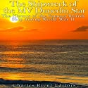 The Shipwreck of the MV Dunedin Star: The History of the Famous British Ship During World War II Audiobook by  Charles River Editors Narrated by Scott Clem