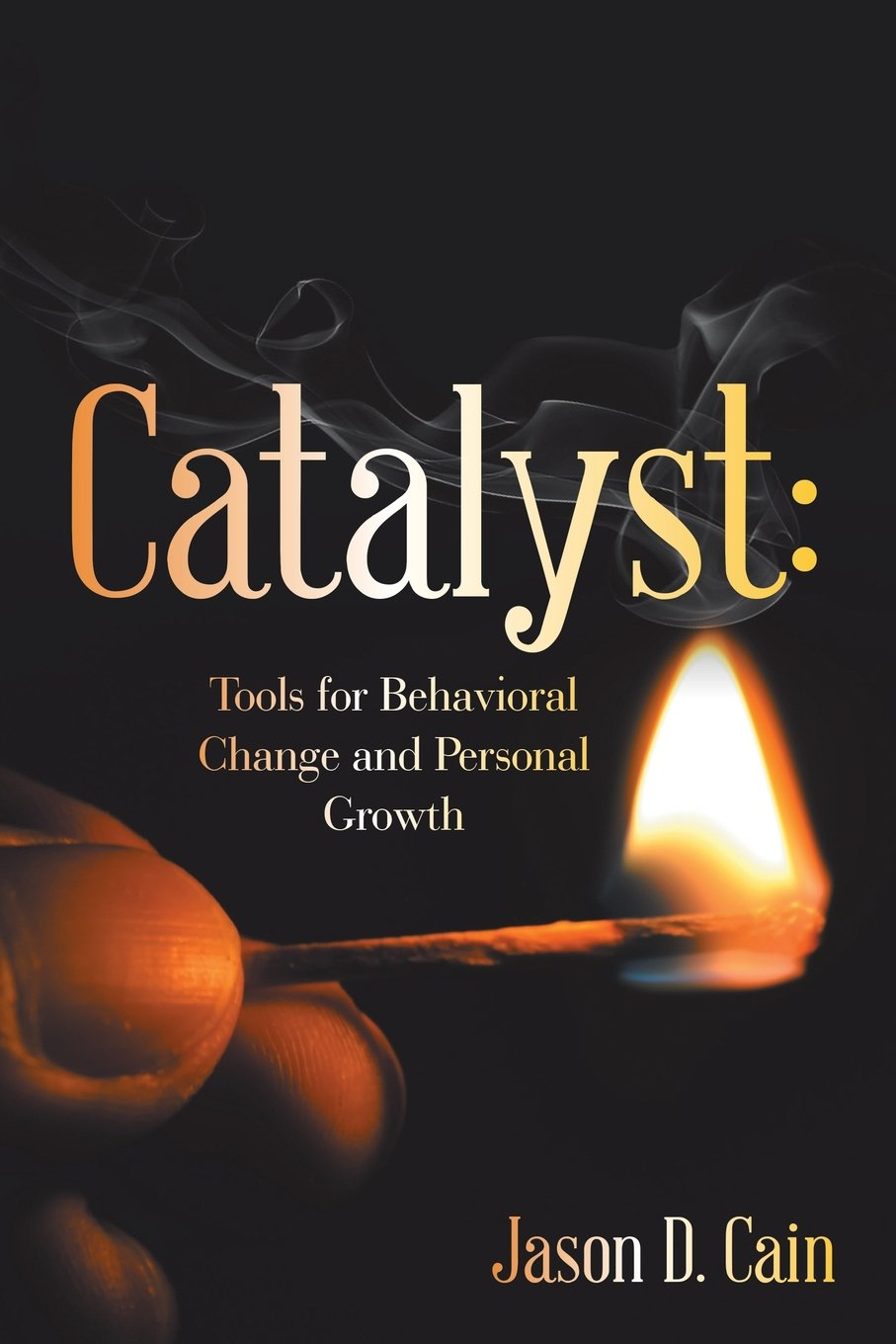 Catalyst: Tools for Behavioral Change and Personal Growth pdf epub