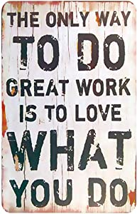 """MAIYUAN Work Hard and Be Nice Sign Metal Vintage -The only Way to do Great Work is to Love What You do Sign Office Decor Sign,12"""" X8""""inches(ZY1071)"""