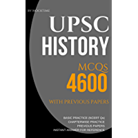 UPSC HISTORY 4600 MCQs from previous papers, NCERT books, Chapterwise Practice Qs: for UPSC/IAS/CSAT/Civil Services Exam